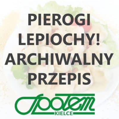 Pierogi Lepiochy! Archiwalny przepis Gastronomii Społem Kielce