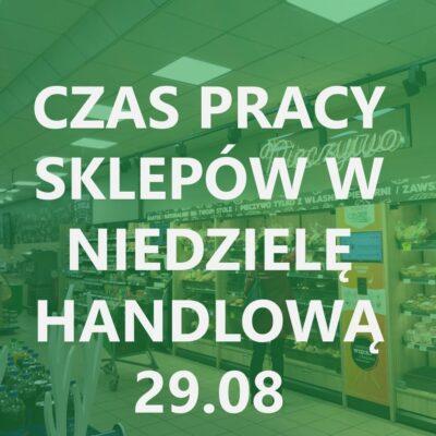 Godziny pracy sklepów w niedzielę handlową 29.08.2021