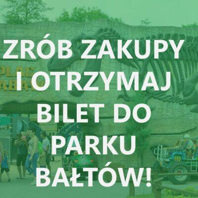 Zrób zakupy w ZBYSZKU i jedź do Parku w Bałtowie